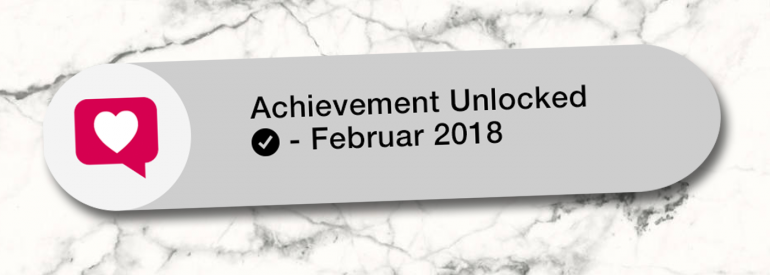 Monatsrückblick Februar 2018