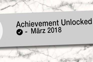 Monatsrückblick März 2018