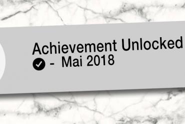 Achievement Unlocked: Monatsrückblick Mai 2018