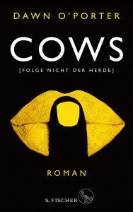 """""""Cows"""" von Dawn O'Porter erscheint am 27. Februar 2010 bei S.Fischer in Deutschland [Werbung]"""