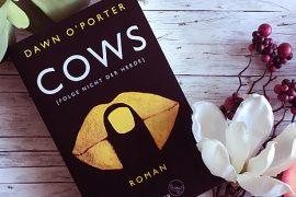 "Das Cover von Dawn O'Porters Roman ""Cows"""